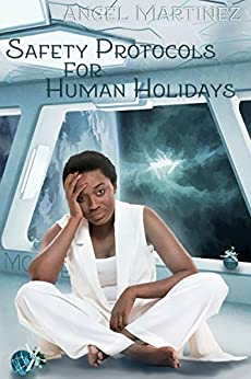 Safety Protocols for Human Holidays: A Holiday to Remember by [Martinez, Angel]
