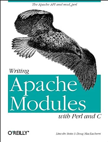 Writing Apache Modules with Perl and C: The Apache and mod‗perl: Customizing Your Web Server (Classique Us)