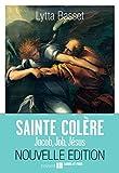 Telecharger Livres SAINTE COLERE JACOB JOB JESUS (PDF,EPUB,MOBI) gratuits en Francaise