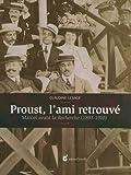 Proust, l'ami retrouvé : Marcel avant la Recherche (1893-1910)