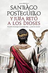 Y Julia retó a los dioses par Santiago Posteguillo