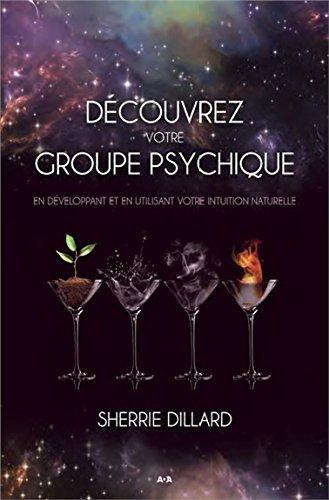 dcouvrez-votre-groupe-psychique-en-dveloppant-et-en-utilisant-votre-intuition-naturelle