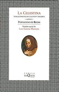 La Celestina: Tragicomedia de Calisto y Melibea. Versión teatral de Luis García Montero par Fernando De Rojas