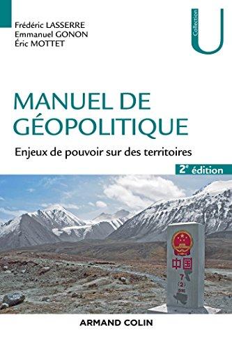Manuel de gopolitique - 2e d. - Enjeux de pouvoir sur des territoires