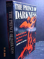 The Prince of Darkness: Radical Evil and the Power of Good in History by Jeffrey Burton Russell (1989-08-01)