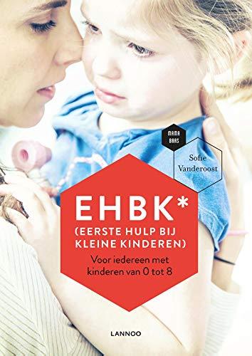EHBK* (Eerste Hulp Bij Kleine Kinderen) (Dutch Edition)