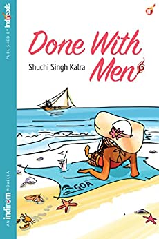 Done With Men by [Kalra, Shuchi Singh]