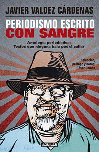Descargar Libro Periodismo escrito con sangre de Javier Valdes Cárdenas