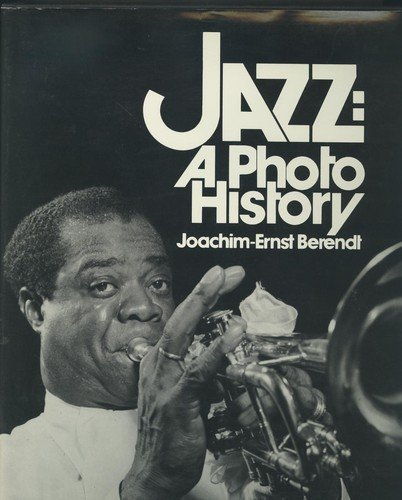 Jazz: A Photo History by Joachim-Ernst Berendt (1979-12-01)