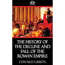 The History of the Decline and Fall of the Roman Empire (English Edition)