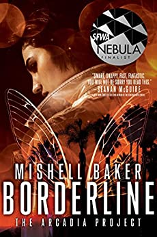 Borderline (The Arcadia Project Book 1) (English Edition) di [Baker, Mishell]