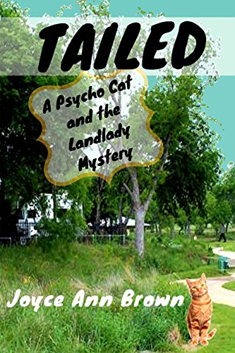 Tailed: A Psycho Cat and the Landlady Mystery: Volume 4 (Psycho Cat and the Landlady Mysteries)