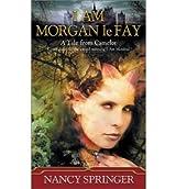 [I Am Morgan Le Fay] [by: Nancy Springer]