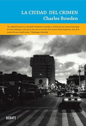 La ciudad del crimen (LA FICCIÓN REAL) por Charles Bowden