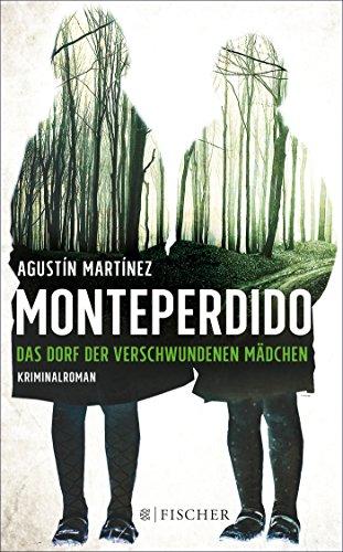 Buchseite und Rezensionen zu 'Monteperdido - Das Dorf der verschwundenen Mädchen: Kriminalroman' von Agustín Martínez