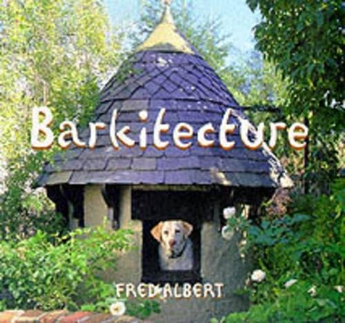 Barkitecture by Fred Albert (1999-04-01)