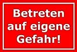 Schild Betreten auf eigene Gefahr – 15x20cm, 30x20cm und 45x30cm – Bohrlöcher Aufkleber Hartschaum Aluverbund -S00114D
