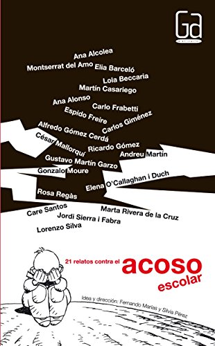 21 relatos contra el acoso escolar / 21 Stories against School Harassment