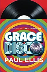 Grace Disco: Escape to Reality Greatest Hits, Volume 1 by Paul Ellis (2014-11-21)
