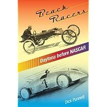 Beach Racers: Daytona Before NASCAR by Dick Punnett (2008-04-30)