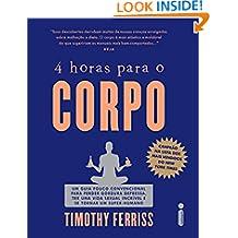 4 horas para o corpo (Portuguese Edition)