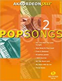 Akkordeon pur: PopSongs 2. Spezialarrangements im mittleren Schwierigkeitsgrad