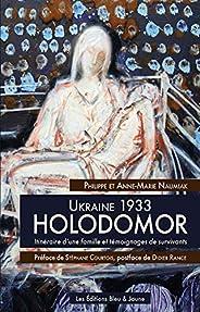 Ukraine 1933, HOLODOMOR: Itinéraire d'une famille et témoignages de surviv