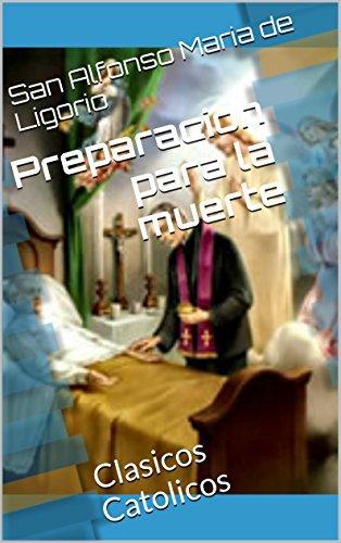 Preparacion para la muerte: Clasicos Catolicos