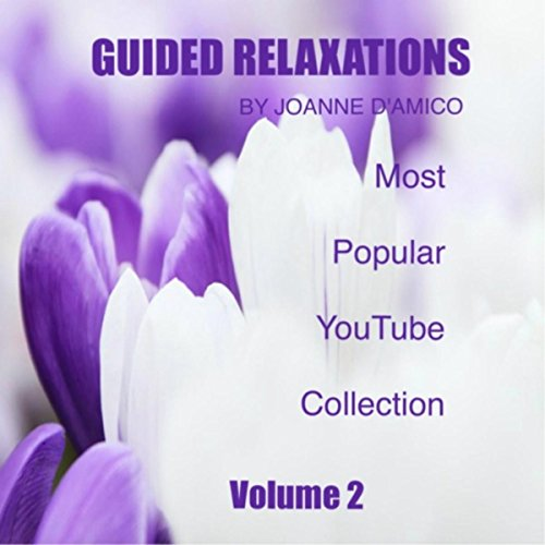 D-youtube (Guided Relaxations By Joanne D'amico: Most Popular Youtube Collection, Vol. 2)