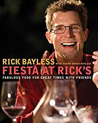 Fiesta at Rick's: Fabulous Food for Great Times with Friends by Rick Bayless (2010-07-05)