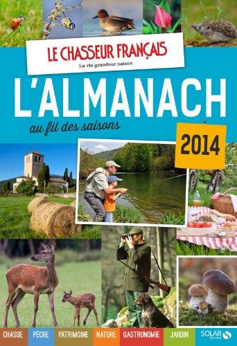 Le Chasseur français : L'almanach au fil des saisons 2014