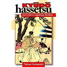 Kyudo Hassetsu: Eight Points of Japanese Archery (English Edition)