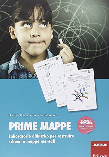 Prime mappe. Laboratorio didattico per costruire schemi e mappe mentali. Scuola primaria
