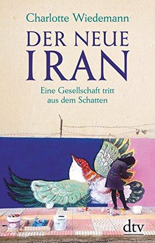 Neue Schatten (Der neue Iran: Eine Gesellschaft tritt aus dem Schatten)