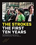 The Strokes: The First Ten Years: 1996-2006