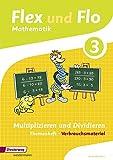 Flex und Flo - Ausgabe 2014: Themenheft Multiplizieren und Dividieren 3: Verbrauchsmaterial