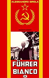 Führer Bianco (Corti Ucronici Vol. 4)