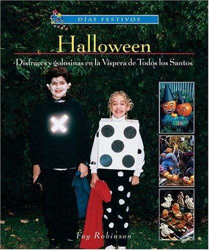 Halloween: Disfraces y Golosinas en la Vispera de Todos los Santos (Dias Festivos / Finding Out About Holidays (Spanish)) (De Halloween Disfraces Dia De)