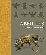 Abeilles, une histoire naturelle par Noah Wilson-Rich