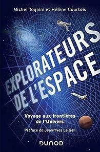 Explorateurs de l'espace : Voyage aux frontières de l'univers par Michel Tognini