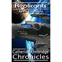 The Catherine Kimbridge Chronicles #8, Replicants (English Edition)