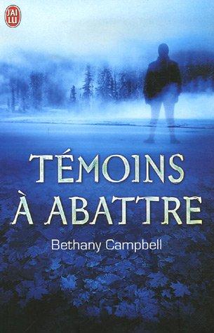 Témoins à abattre par Bethany Campbell