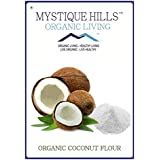 Mystique Hills - Organic Living Mystique Hills - Organic Coconut Flour (Premium Quality) (1 Kg)