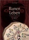 Runen Leben - Wissen, Weisheit und Wahrsagekunst der Ahnen - Axel Brück