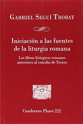 Iniciación a las fuentes de la liturgia romana (CUADERNOS PHASE)