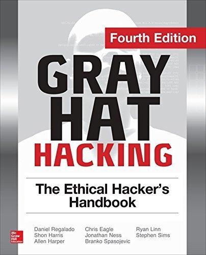 Gray Hat Hacking The Ethical Hacker's Handbook, Fourth Edition by Regalado, Daniel, Harris, Shon, Harper, Allen, Eagle, Chris, (2015) Paperback