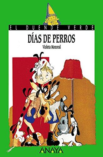 Días de perros (Literatura Infantil (6-11 Años) - El Duende Verde) por Violeta Monreal