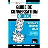 Guide de conversation Français-Coréen et vocabulaire thématique de 3000 mots