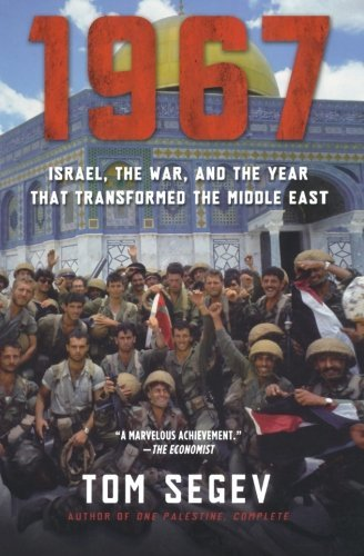 1967: Israel, the War, and the Year that Transformed the Middle East by Tom Segev (2008-04-29)