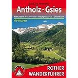Antholz - Gsies: Naturpark Rieserferner, Hochpustertal, Dolomiten. 60 Touren (Rother Wanderführer)